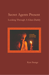 Secret Agents Present: Looking Through A Glass Darkly (2014)